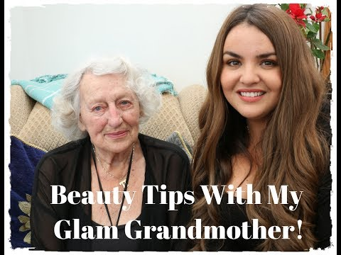 Beauty Tips With My Glamorous Grandmother!