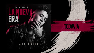 Andy Rivera - Todavía [Official Audio]