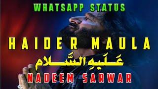 Haider Mola Noha 2017/18 by Nadeem Sarwar || Whatsapp Status