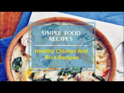 Healthy Chicken And Rice Recipes