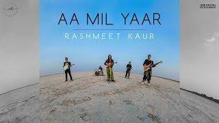 Rashmeet Kaur- Aa Mil Yaar (official Music Video) Musafir Ep