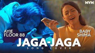 Ayie Floor 88 & Baby Shima - Jaga-Jaga (Cover)
