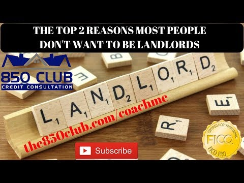 Top 2 Reasons Why People Don't Want To Be Landlords - the850club.com/rental