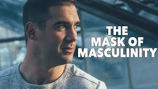 The Mask of Masculinity