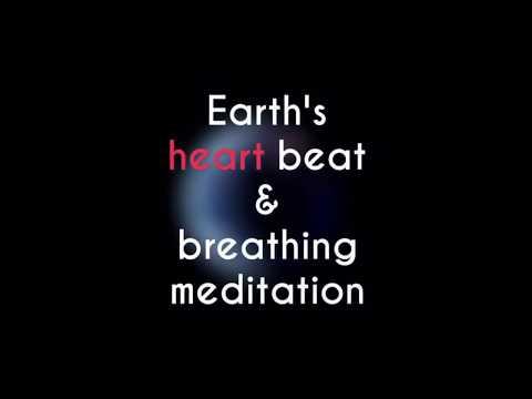 EARTH'S HEART BEAT & BREATHING MEDITATION