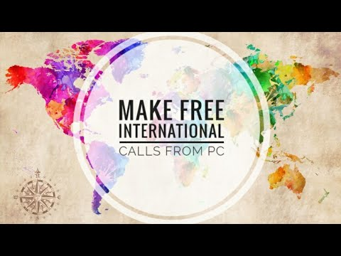 MAKE FREE INTERNATIONAL CALLS DIRECTLY FROM COMPUTER!! (2017)