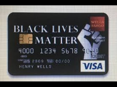 Why did Wells Fargo Reject a Teacher's 'Black Lives Matter' Debit Card Design...