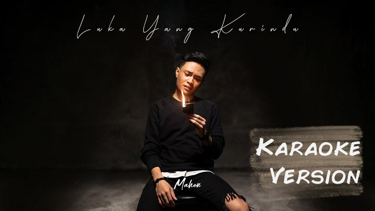 Download Mahen - Luka Yang Kurindu (Karaoke Version) MP3 Gratis