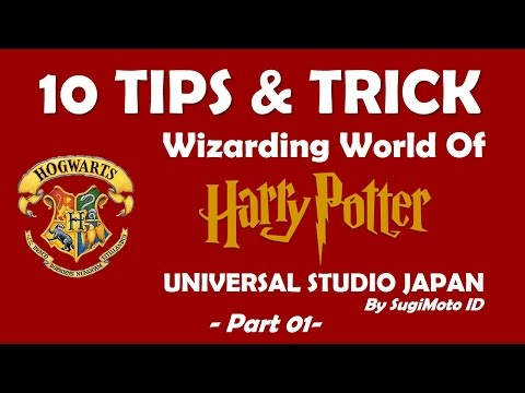 10 Tips Wizarding World Of Harry Potter - Universal Studio Japan [PART 01]