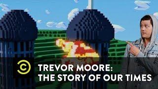 """Trevor Moore: """"I"""