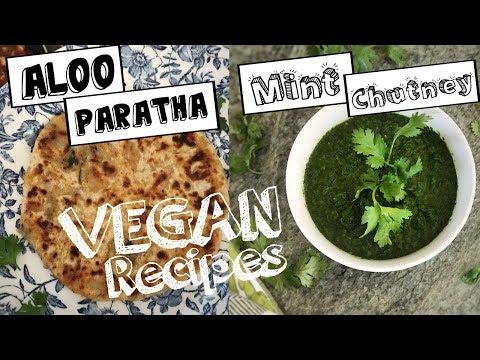 Easy VEGAN INDIAN RECIPES | Mint Chutney + Aloo Paratha