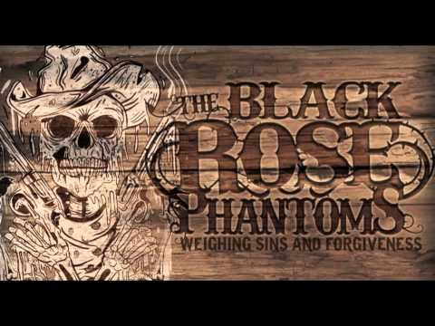 The Black Rose Phantoms  - Weighing Sins And Forgiveness