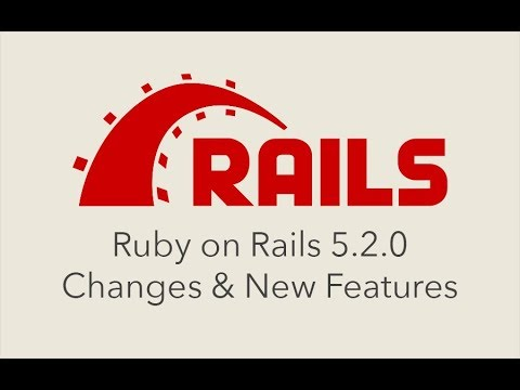 Episode #113 - Ruby on Rails 5.2.0 Changes and New Features