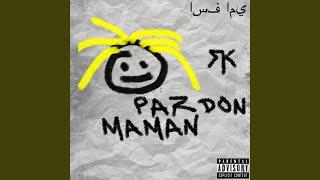 Pardon maman