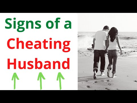 Proven Signs of a cheating Husband