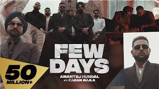 Few Days (Full Video) Karan Aujla I Amantej Hundal | Yeah Proof | Latest Punjabi Songs 2021