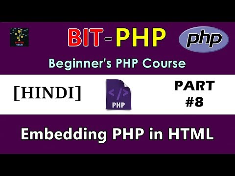 [HINDI] BIT-PHP Beginner's PHP Course | Part #8 | Embedding HTML in PHP