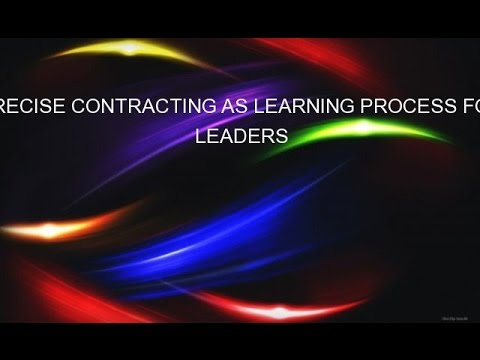 PRECISE CONTRACTING AS LEARNING PROCESS FOR LEADERS