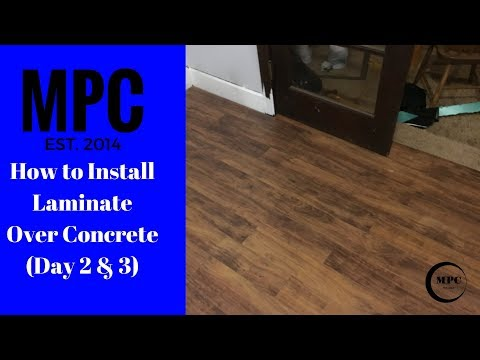 How to Install Laminate Over Concrete (Day 2 & 3)