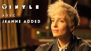 VINYLE avec Jeanne Added - émission du 10/12/2018