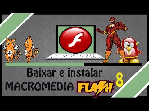 como baixar e instalar o macromedia flash 8