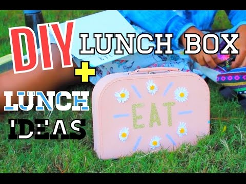 DIY Lunch Box + Lunch Ideas For School!