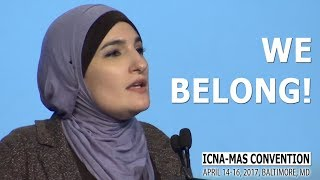 We Belong! by Linda Sarsour (ICNA-MAS Convention)
