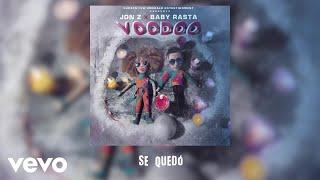 Jon Z, Baby Rasta - Se Quedó  (Audio)