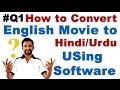 Q1 How To Convert English Movie To Hindiurdu Movie Using Sof