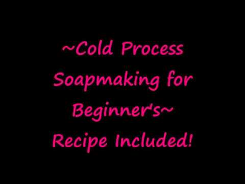 ~Cold Process Soapmaking for Beginner's~ Recipe Included!