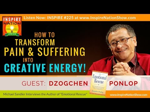 How to Transform Pain & Suffering into Creative Energy | Dzogchen Ponlop Rinpoche | Emotional Rescue