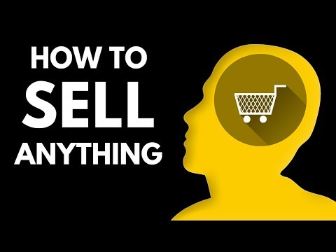How to Sell Anything: Master the Art of Sales & Become An Expert Salesman