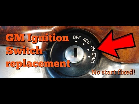 GM ignition switch replacement (No Start or Intermittent start)