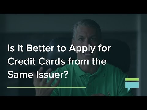 Is It Better To Apply For Credit Cards From The Same Issuer? – Credit Card Insider