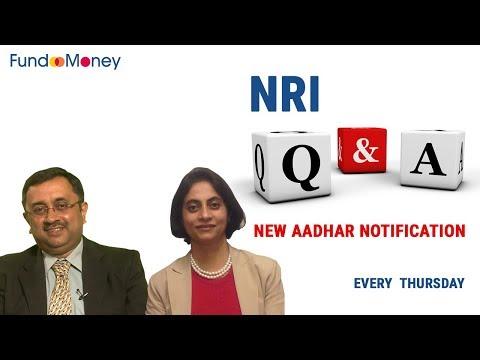 NRI Q&A, New Aadhar Notification, December 21, 2017