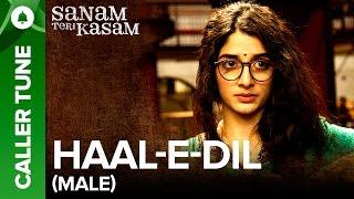 "Set ""Haal E Dil (Male Version) "" as you Caller Tune | Sanam Teri Kasam"