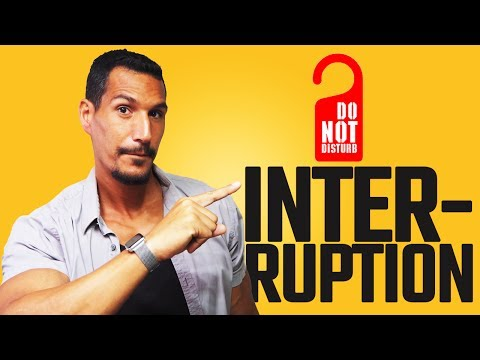 People Are Interrupting You? DON'T ALLOW IT!