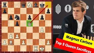 Top 5 Queen Sacrifices By Magnus Carlsen