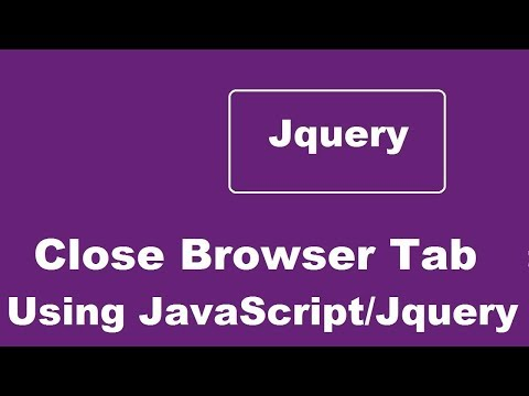 Close Current Tab In A Browser Window Using JavaScript Or Jquery