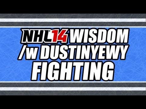 NHL 14 Wisdom /w DustinYewy   Fighting