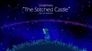 Underhero Soundtrack - The Stitched Castle