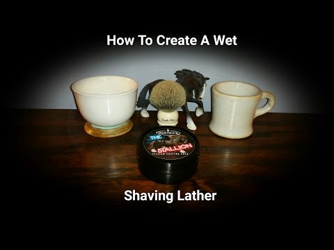 How To Create A Wet Shaving Lather