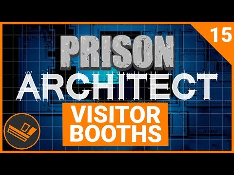 Prison Architect | VISITOR BOOTHS (Prison 9) - Part 15