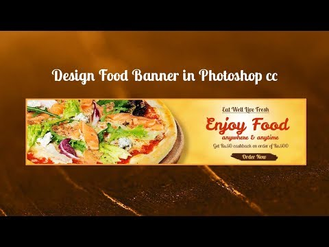 Learn How to design Food Banner in Photoshop CC | Food Deal Banner