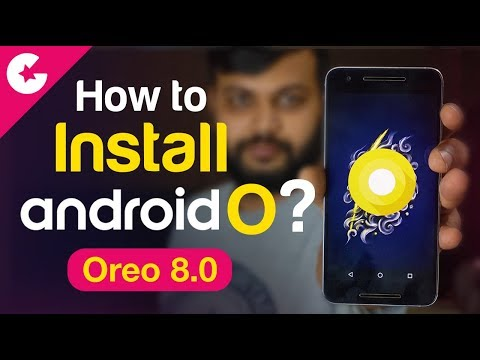 How To Install Android Oreo (Android 8.0) ?