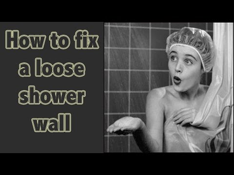 HOW TO FIX A LOOSE SHOWER WALL - EASY - DO IT YOURSELF!