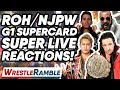 NJPWROH G1 Supercard LIVE REACTIONS WrestleTalks WrestleRamble
