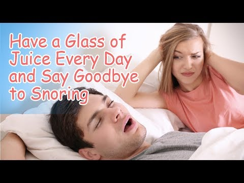 Have a Glass of Juice Every Day and Say Goodbye to Snoring