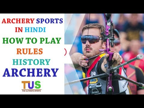 Archery Sports In Hindi | How To Play | History and Rules | The Ultimate Sports