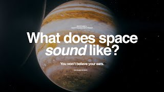 The Sounds of Space:  A sonic adventure to other worlds